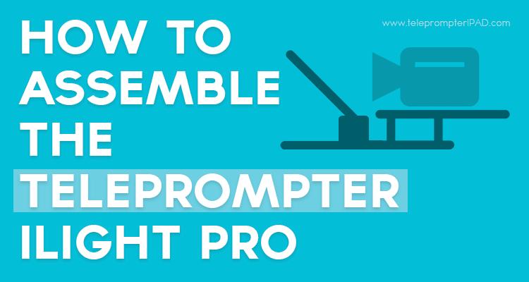 assemble-telepormpter-tp-ilight-pro